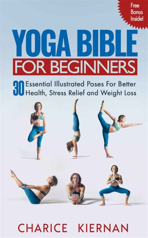 The Yoga Bible For Beginners 30 Essential Illustrated Poses For Better Health Stress Relief And Weight Loss English Edition