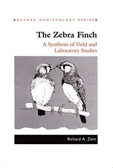 The Zebra Finch A Synthesis Of Field And Laboratory Studies Oxford Ornithology Series