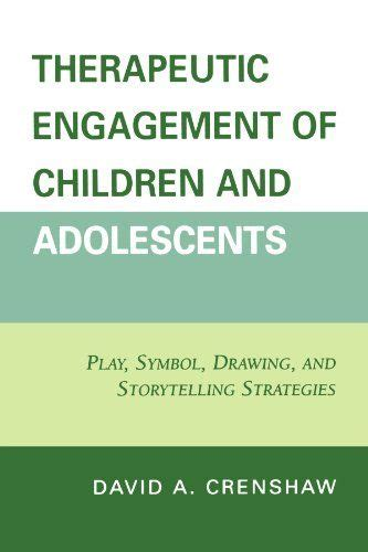 Therapeutic Engagement Of Children And Adolescents Play Symbol Drawing Storytelling Strategies