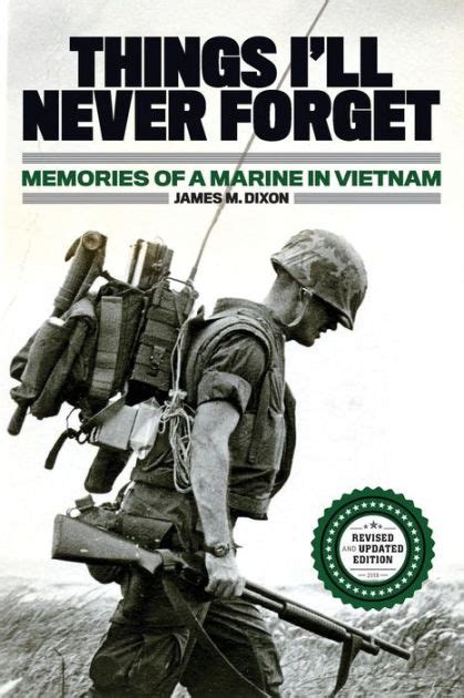 Things Ill Never Forget Memories Of A Marine In Viet Nam