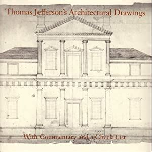 Thomas Jeffersons Architectural Drawings With Commentary And A Check List