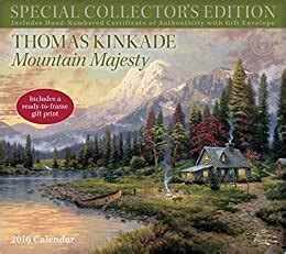 Thomas Kinkade 2016 Calendar Mountain Majesty Includes Handnumbered Certificate Of Authenticity With Gift Envelope