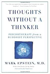 Thoughts Without A Thinker Psychotherapy From A Buddhist Perspective English Edition