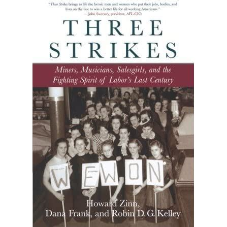 Three Strikes Miners Musicians Salesgirls And The Fighting Spirit Of Labors Last Century