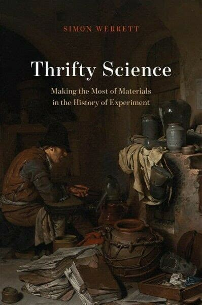 Thrifty Science Making The Most Of Materials In The History Of Experiment