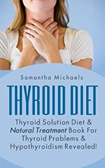 Thyroid Diet Thyroid Solution Diet Natural Treatment Book For Thyroid Problems Hypothyroidism Revealed Ultimate How To Guides
