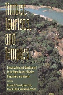 Timber Tourists And Temples Conservation And Development In The ...