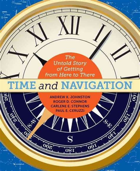 Time And Navigation The Untold Story Of Getting From Here To There