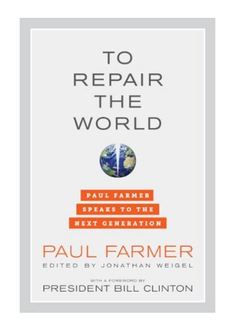 To Repair The World Paul Farmer Speaks To The Next Generation California Series In Public Anthropology