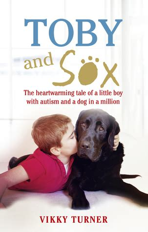 Toby And Sox The Heartwarming Tale Of A Little Boy With Autism And A Dog In A Million