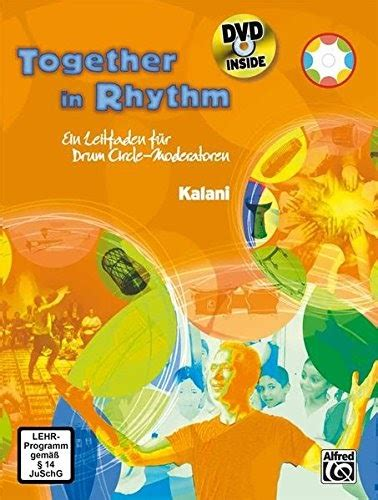Together In Rhythm Ein Leitfaden Fur Drum Circle Moderatoren Buch Dvd