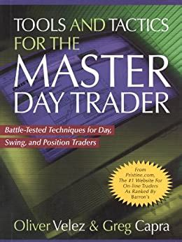 Tools And Tactics For The Master Day Trader BattleTested Techniques For Day Swing And Position Traders