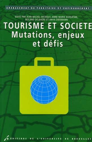 Tourisme Et Societe Mutations Enjeux Et Defis (ePUB/PDF) Free