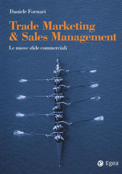 Trade Marketing Sales Management Le Nuove Sfide Commerciali