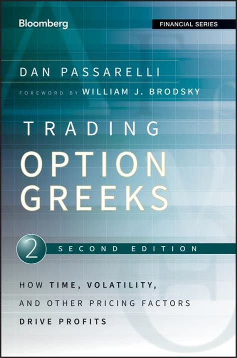 Trading Options Greeks How Time Volatility And Other Pricing Factors Drive Profits