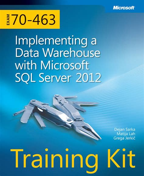 Training Kit Exam 70 463 Implementing A Data Warehouse With Microsoft Sql Server 2012 Mcsa