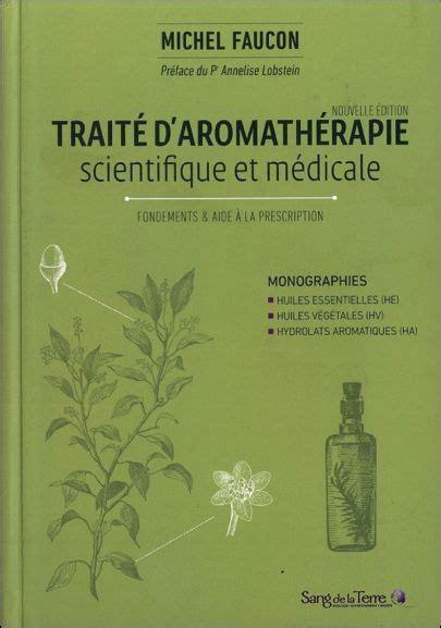 Traite Daromatherapie Scientifique Et Medicale Les Huiles