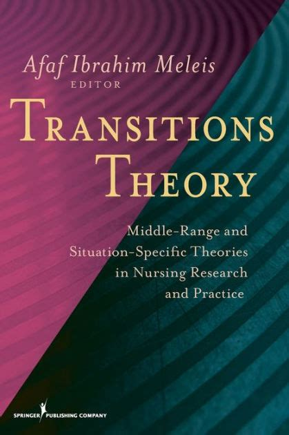 Transitions Theory Middle Range Situation Specific Theories In Nursing Research Practice 10 By Faan Afaf Meleis Phd Drps Hon Hardcover 2010