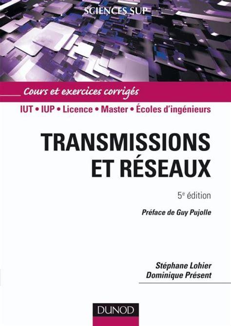 Transmissions Et Reseaux Cours Et Exercices Corriges (ePUB/PDF)