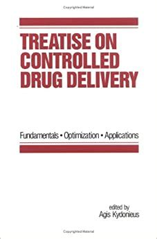 Treatise On Controlled Drug Delivery Fundamentals Optimization