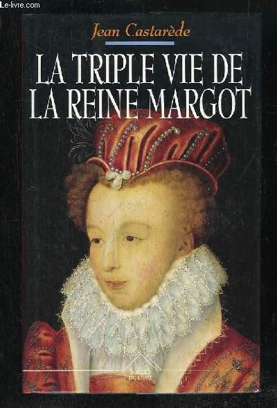 Triple Vie De La Reine Margot