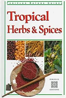 Tropical Herbs Spices Periplus Nature Guides
