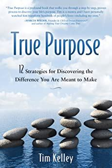 True Purpose 12 Strategies For Discovering The Difference You Are Meant To Make English Edition