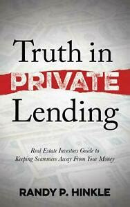Truth In Private Lending Real Estate Investors Guide To Keeping Scammers Away From Your Money