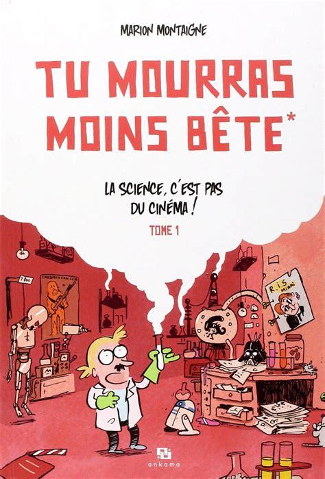 Tu Mourras Moins Bete 01 La Science Cest Pas Du Cinema (ePUB/PDF) Free