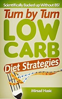 Turn By Turn Low Carb Diet Strategies Eliminate Fear Doubt And Panic With These Strategies