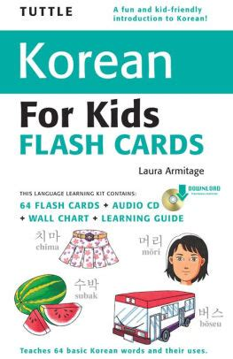 Tuttle Korean For Kids Flash Cards Kit Includes 64 Flash Cards Downloadable Audio Wall Chart And Learning Guide