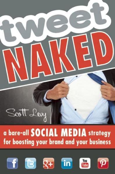 Tweet Naked Levy Scott (ePUB/PDF) Free