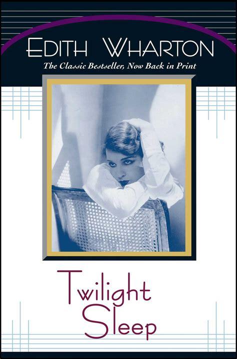 Twilight Sleep By Edith Wharton - Twilight Sleep | Book By
