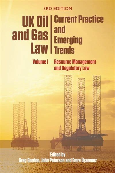 Uk Oil And Gas Law Current Practice And Emerging Trends Volume I Resource Management And Regulatory Law 1
