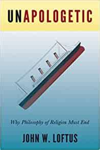 Unapologetic Why Philosophy Of Religion Must End