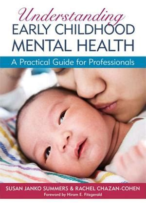 Understanding Early Childhood Mental Health A Practical Guide For Professionals