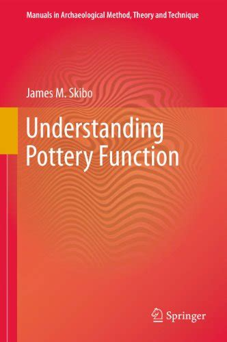 Understanding Pottery Function Manuals In Archaeological Method Theory And Technique