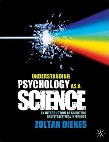 Understanding Psychology As A Science An Introduction To Scientific And Statistical Inference