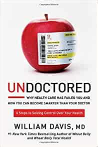 Undoctored Why Health Care Has Failed You And How You Can Become Smarter Than Your Doctor