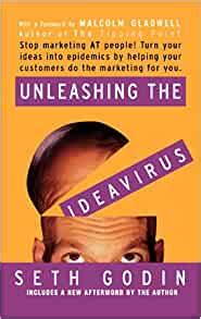 Unleashing The Idea Virus Stop Marketing At People Turn Your Ideas Into Epidemics