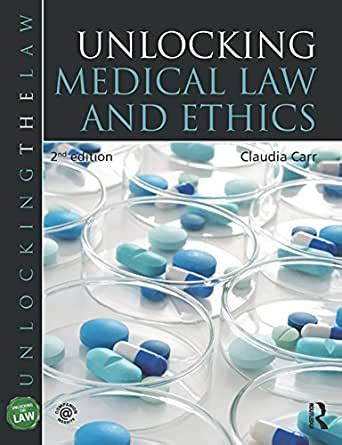 Unlocking Medical Law And Ethics Unlocking The Law