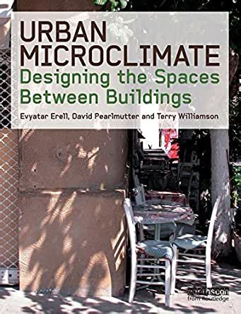 699d141c6 Urban Microclimate Erell Evyatar Pearlmutter David Williamson Terence
