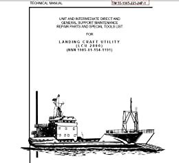 Us Army Technical Manual Tm 55 1905 223 24p 1 Landing Craft Utility Lcu 200 Nsn 1905 01 154 1191 1989
