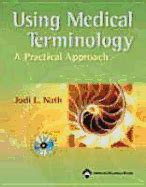 Using Medical Terminology A Practical Approach