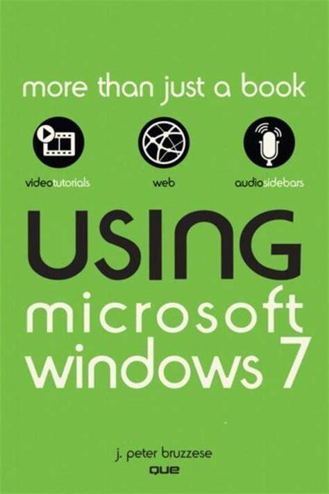 Using Microsoft Windows 7 Bruzzese J Peter