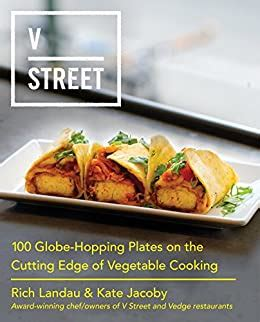 V Street 100 GlobeHopping Plates On The Cutting Edge Of Vegetable Cooking