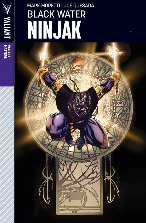 Valiant Masters Ninjak Volume 1 Black Water By Mark Moretti