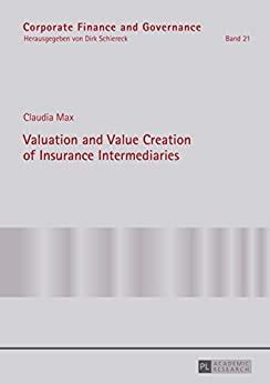 Valuation And Value Creation Of Insurance Intermediaries Corporate Finance And Governance