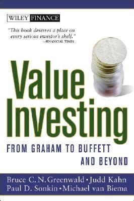 Value Investing From Graham To Buffett And Beyond
