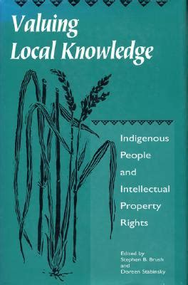 Valuing Local Knowledge Indigenous People And Intellectual Property Rights